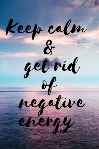 Get rid of negative energy and stay positive. Surround yourself with positive energy.