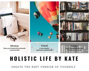 holistic life by kate mission,vision,values