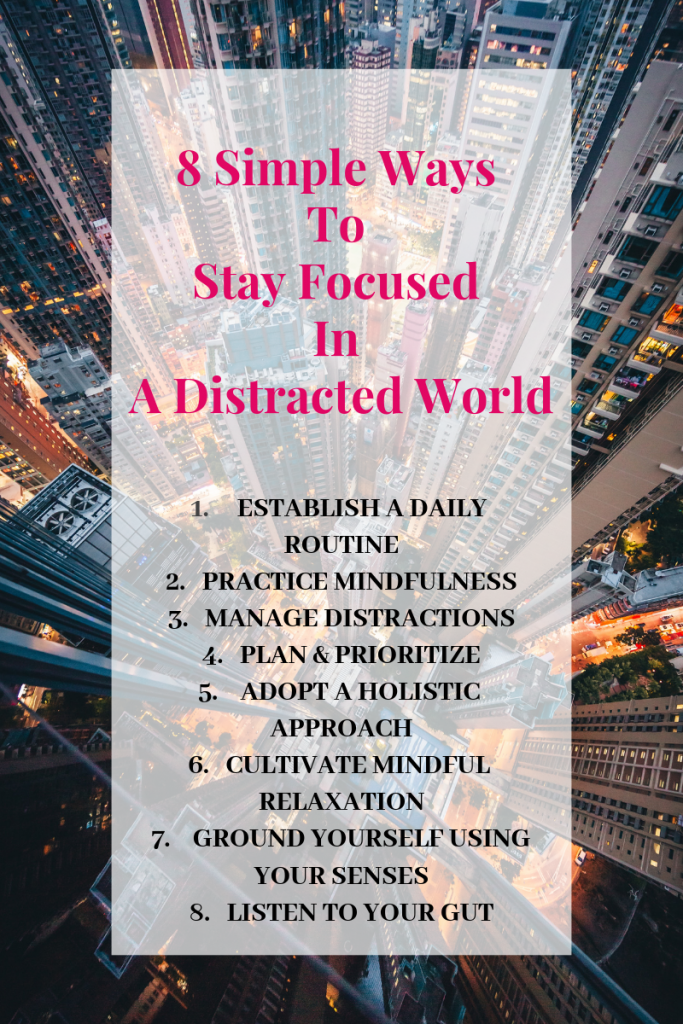 8 simple ways to stay focused in a distracted world