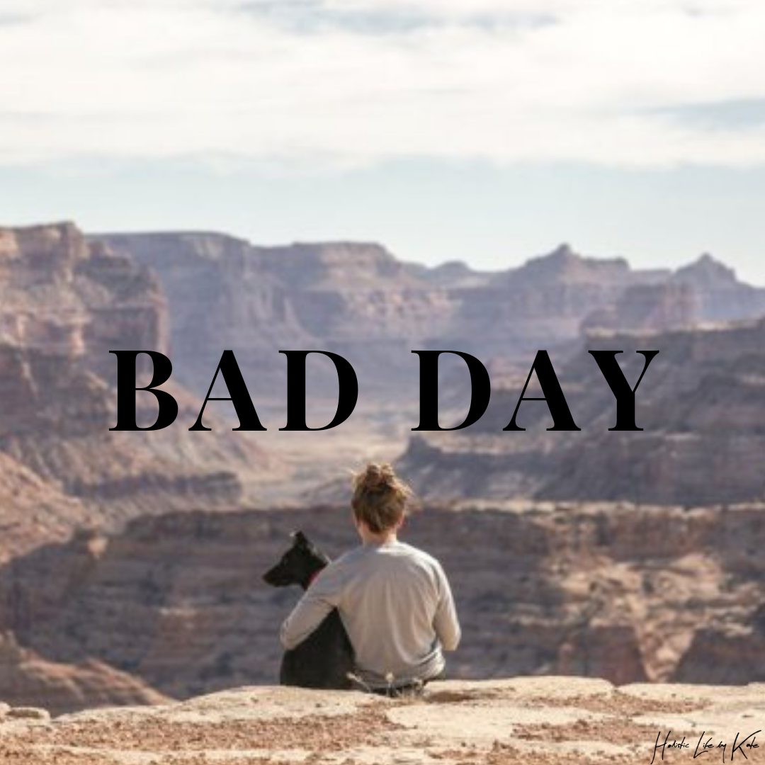 it's only a bad day not a bad life