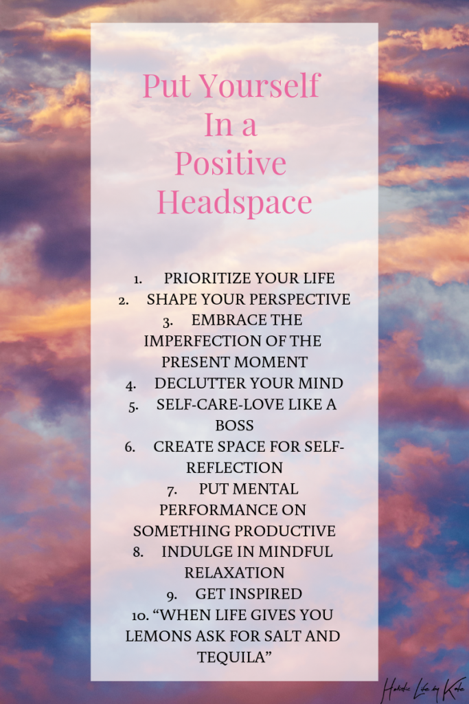put yourself in a positive headspace with these simple steps