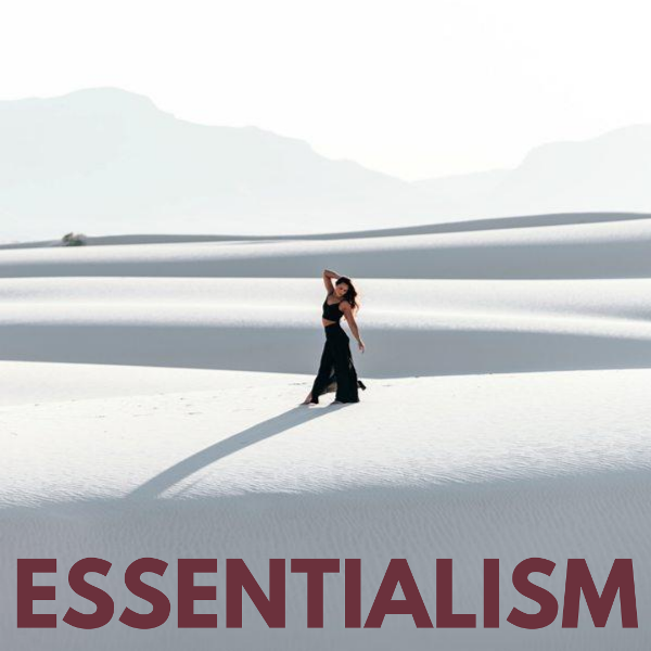 Essentialism – How To Do Less And Get Better Results.