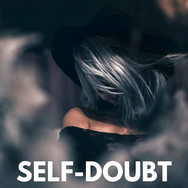 How To Stop Doubting In Yourself And Start Achieving Your Goals: 8 Steps To Overcome Self-Doubt.